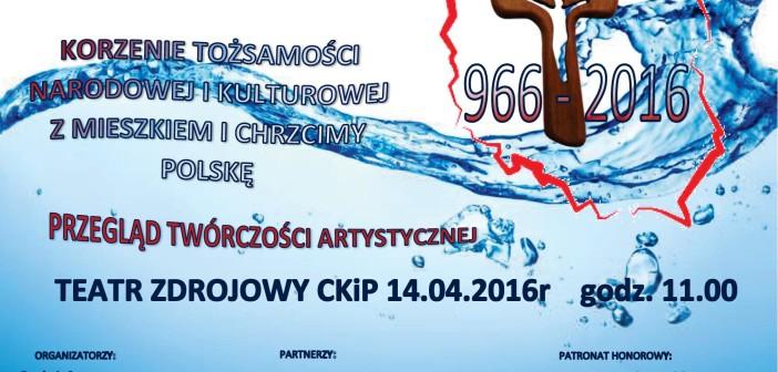 Z Mieszkiem I chrzcimy Polskę