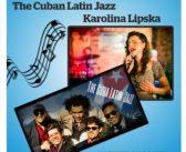 Koncert The Cuban Latin Jazz & Karolina Lipska