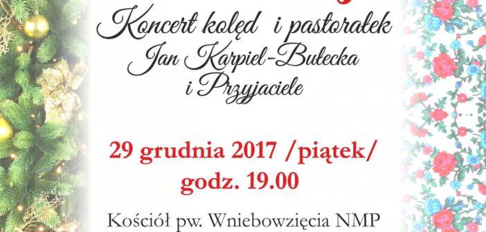 Koncert Kolęd – Jan Karpiel-Bułecka i Przyjaciele